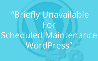 """How To Fix """"Briefly Unavailable For Scheduled Maintenance WordPress"""" Error"""